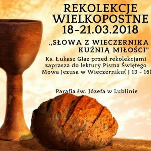 Rekolekcje Wielkopostne 2018 - Ks. Łukasz Głaz - Poniedziałek