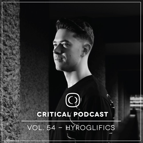 Critical Podcast Vol.54 - Mixed by Hyroglifics
