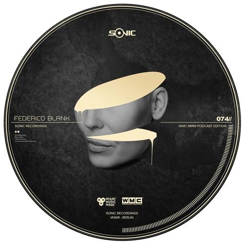 Federico Blank - Sonic Recordings / Sonic Label Podcast 074