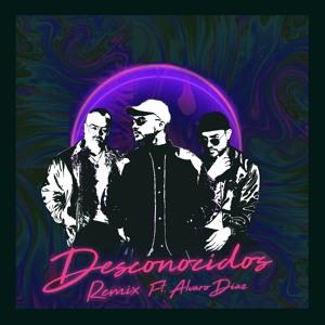 Desconocidos (Remix)Feat. Alvaro Diaz