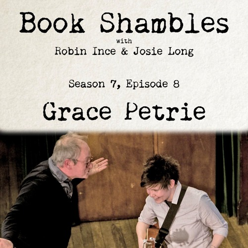 Book Shambles - Season 7, Episode 8 - Grace Petrie
