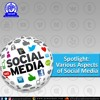 Spotlight: A discussion on Various Aspects of Social Media