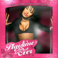 Nicki Minaj Playtime Is Over