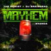 The Kemist & Dj BrainDeaD - Mayhem (feat Nyanda)🔃