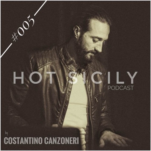 Costantino Canzoneri - Hot Sicily Podcast #005
