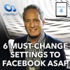 [Podcast EP #4] 6 Must-Change Settings to Facebook ASAP