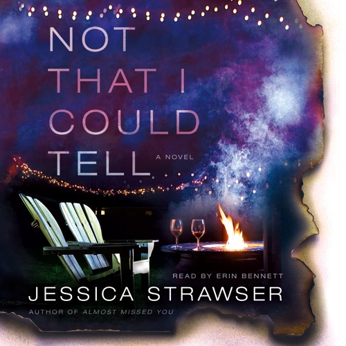 Not That I Could Tell by Jessica Strawser, audiobook excerpt