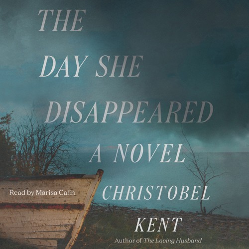 The Day She Disappeared by Christobel Kent, audiobook excerpt
