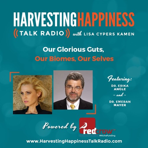 Our Glorious Guts, Our Biomes, Our Selves with Dr Erika Angle and Dr Emeran Mayer