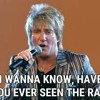 Rod Stewart - Have You Ever Seen The Rain Bb