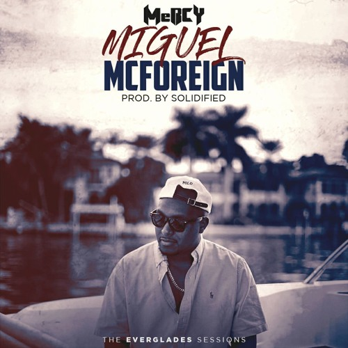 MeRCY - Miguel McForeign (Prod By Solidified)
