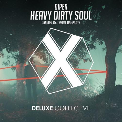 Twenty One Pilots - Heavy Dirty Soul (DiPER Remix)