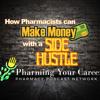 $$ Your Side Hustle in Healthcare $$ - PPN Episode 573