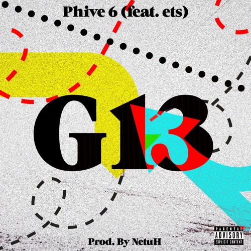 Phive 6 - G13 (Prod. By Netuh)