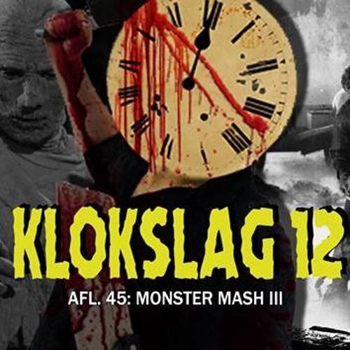 45. Monster Mash III (W/ Thomas Vanbrabant (ZAAL 4))