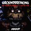 Download I Got No Time / Five Nights at Freddy's - Groundbreaking [Mashup FNAF1&4] Mp3