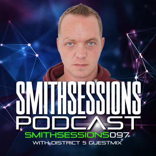 Mr. Smith - Smith Sessions 097 (incl. DISTRICT 5 Guestmix) (22-03-2018)