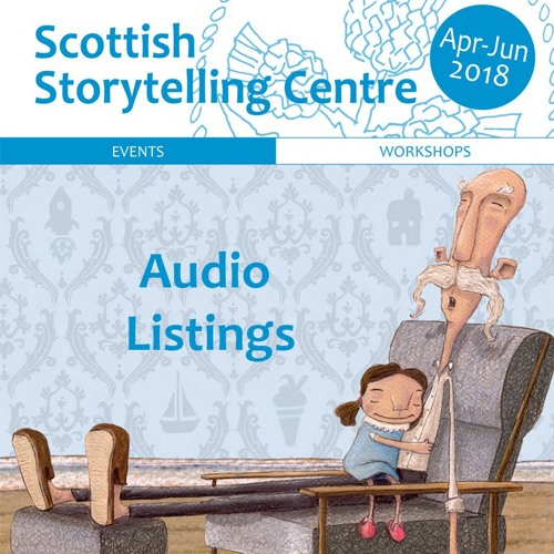 Scottish Storytelling Centre Audio Listings April-June 2018.MP3