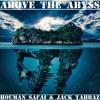 Above The Abyss - Houman Safai & Jack Tahbaz