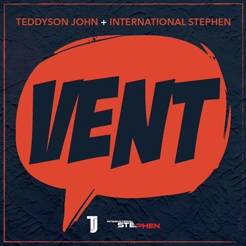 """Teddyson John: """"Vent"""" Ft. Intl Stephen"""