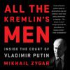 ALL THE KREMLIN'S MEN by Mikhail Zygar Read by Dan Woren - Audiobook Excerpt