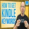 How To Get Kindle Publishing Keywords - A Keyword Tutorial