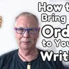How to Bring Order to Your Writing - WritersLife.org