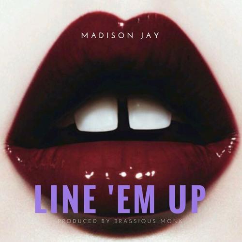 Madison Jay - Line 'Em Up (Clean)