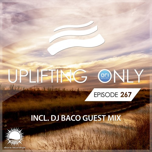 Uplifting Only 267 (incl. Baco Guestmix) (March 22, 2018) [All Instrumental]