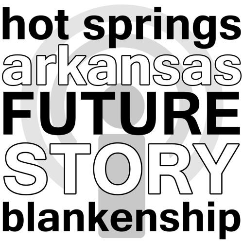 Hot Springs, Arkansas A New Future Story - Lynn Blankenship Webinar Podcast