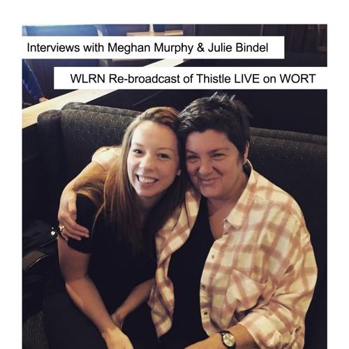 Interviews with Julie Bindel & Meghan Murphy on WORT 89.9 FM in Madison