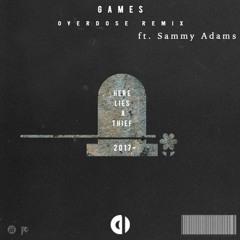 Party Thieves - Games ft. Sammy Adams (ØVERDOSE Remix)