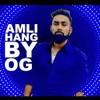 Amli Hang - OG Feat Ravi RBS