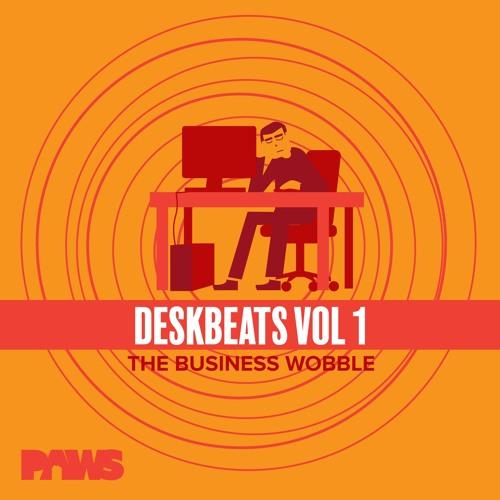 DESKBEATS V1: The Business Wobble