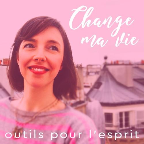 Clotilde Dusoulier // Change ma vie : outils pour l'esprit