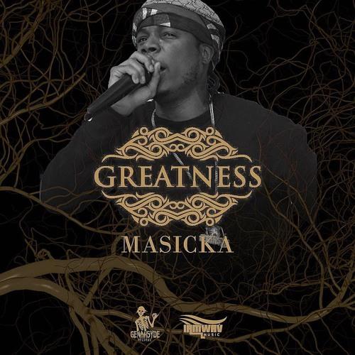 Masicka - Greatness