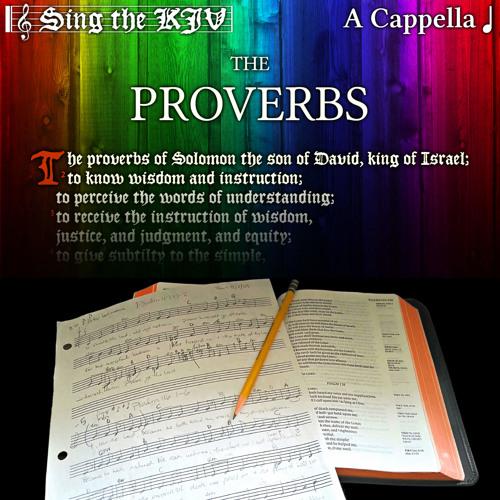 Proverbs 30:1-33 ♩ A Cappella