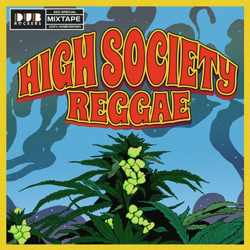 High Society Reggae Mixtape