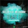 Bulljay - Blaze It (feat. Mr. Shammi) [LUM!X Remix] ***STREAM ON SPOTIFY***
