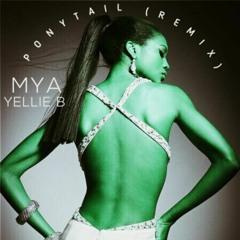 Mya - Ponytail (Remix) [feat. Yellie B]