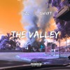 The Valley Feat. SWXFT (Prod by Felonious Monk)