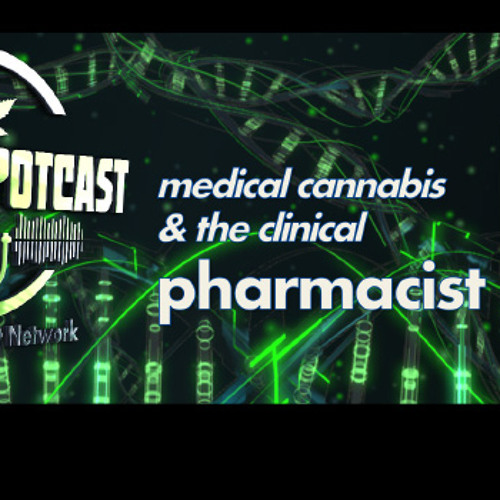 the Medical Cannabis Pharmacist - TNP - PPN Episode 574