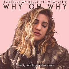 WHY OH WHY ft. WHATUPRG