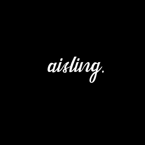 aisling. - i still miss you