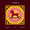Yonuis - Lakdi Ki Kathi | TrioCity | 2018