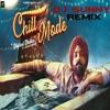 Chill Mode Remix Dj Sunny - Dilpreet Dhillon - Latest Punjabi Songs 2018