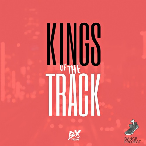 Bx'Treme - Kings of the Track (2018)