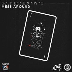 Gold Bomb & MISMO - Mess Around [Eonity x TrapStyle France Co-Release]