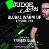 Judge Jules & Ferreck Dawn - Global Warmup 733 2018-03-22 Artwork