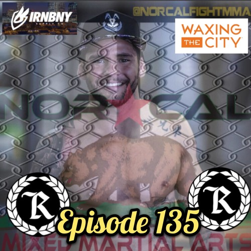 Episode 135: @norcalfightmma Podcast Featuring Vince Murdock (@VinceMurdock)